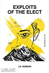 Exploits of the Elect: Act of Sacrifice Paperback