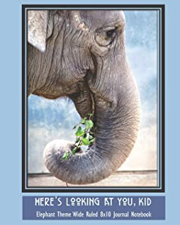 Here's Looking at You, Kid Elephant Theme Wide Ruled 8x10 Journal Notebook