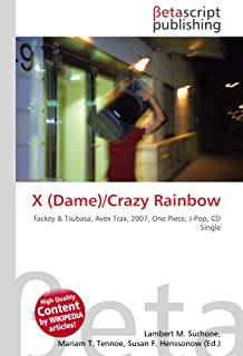 X (Dame)/Crazy Rainbow: Tackey & Tsubasa, Avex Trax, 2007, One Piece, J-Pop, CD Single