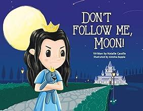 Don't Follow Me, Moon!