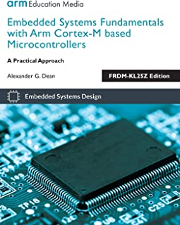 Embedded Systems Fundamentals with Arm Cortex M Based Microcontrollers: A Practical Approach