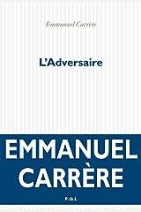 L'Adversaire (Fiction) Format Kindle
