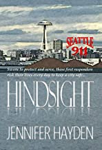 Hindsight (Seattle 911 Book 3)
