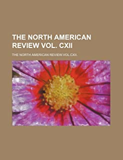 The North American Review Vol. CXII