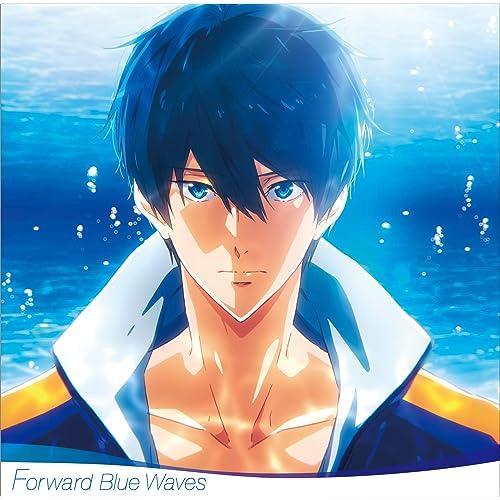 『劇場版 Free!-Road to the World-夢』オリジナルサウンドトラック「Forward Blue Waves」