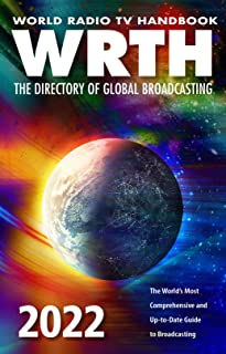 World Radio TV Handbook 2022 : The Directory of Global Broadcasting: The World's Most Comprehensive and Up-To-Date Guide t...