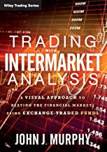 Trading with Intermarket Analysis: A Visual Approach to Beating the Financial Markets Using Exchange-Traded Funds: 586