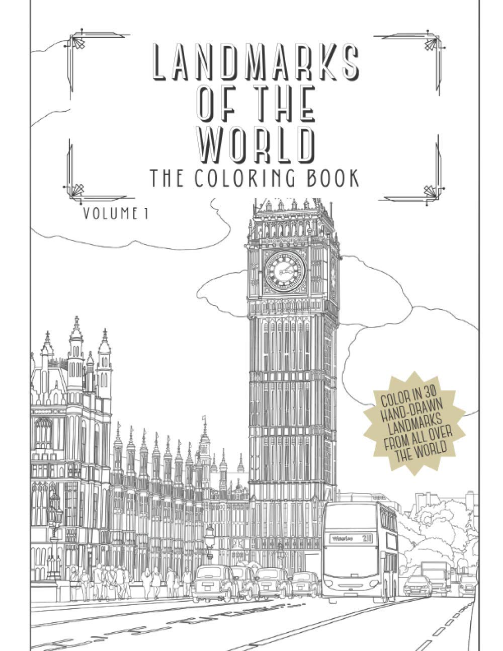 Landmarks Of The World: The Coloring Book: Color In 30 Hand-Drawn Landmarks From All Over The World (Geography & Travel Coloring Books)