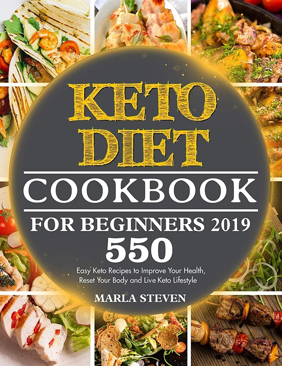 隣接入植者包括的KETO DIET COOKBOOK FOR BEGINNERS 2019: 550 Easy Keto Recipes to Improve Your Health, Reset Your Body and Live Keto Lifestyle