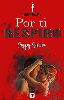 Por ti respiro / A tus pies, Serie Sierra Negra 2 y 3 - Poppy Garcia (rom) 712qM3Y5vmL._AC_UL320_