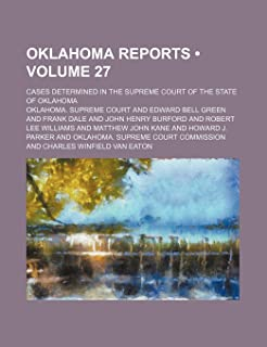 Oklahoma Reports (Volume 27); Cases Determined in the Supreme Court of the State of Oklahoma