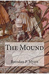 The Mound - A Horror Tale Kindle Edition