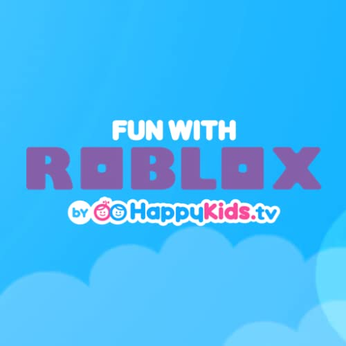 Fun with Roblox by HappyKids.tv