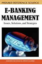 E-Banking Management: Issues, Solutions, and Strategies