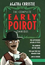 The Complete Early Poirot Omnibus: The Mysterious Affair at Styles; The Murder on the Links; The Man Who Was Number Four; ...