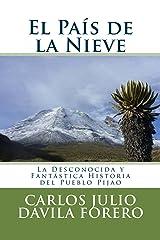 El País de la Nieve: La Desconocida y Fantástica Historia del Pueblo Pijao (Spanish Edition) Format Kindle
