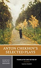 Anton Chekhov's Selected Plays (First Edition) (Norton Critical Editions)