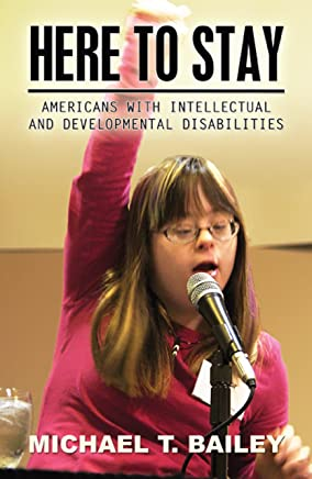 Here to Stay: Americans with Intellectual and Developmental Disabilities