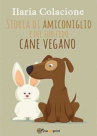 Storia di amiconiglio e del suo fido cane vegano