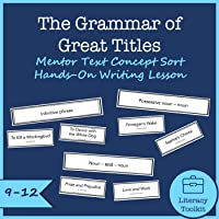 The Grammar of Great Titles Mentor Text Concept Sort Hands-On Writing Lesson