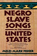 Negro Slave Songs in the United States