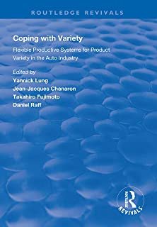 Coping with Variety: Flexible Productive Systems for Product Variety in the Auto Industry (Routledge Revivals)