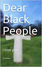Dear Black People: I love you (English Edition)