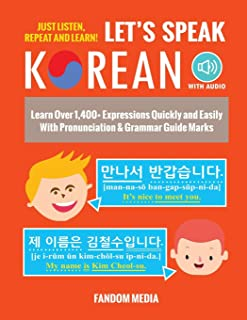 Let's Speak Korean (with Audio): Learn Over 1,400+ Expressions Quickly and Easily With Pronunciation & Grammar Guide Marks...