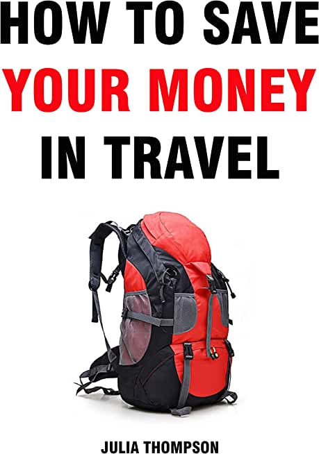 How to save your money in travel (English Edition)
