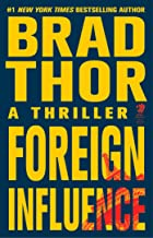 Foreign Influence: A Thriller (The Scot Harvath Series Book 9)