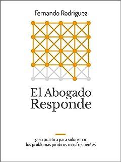 El Abogado Responde: Guía práctica para solucionar los problemas jurídicos más frecuentes.
