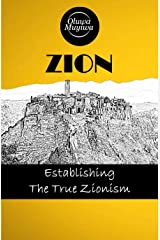 ZION: The True Zionism Kindle Edition