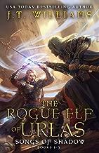 The Rogue Elf of Urlas: Songs of Shadow (Half-Elf Chronicles Boxset)