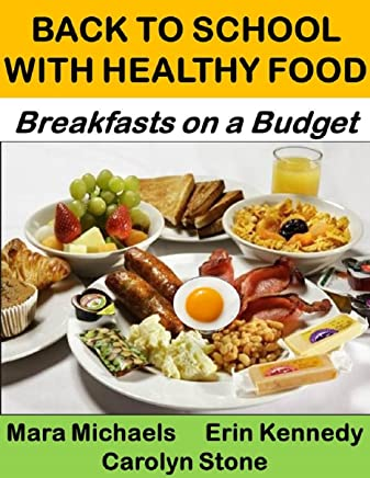 Back to School with Healthy Food: Breakfasts on a Budget (English Edition)