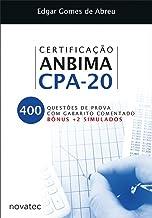 Certificação Anbima CPA-20: 400 Questões de Prova com Gabarito Comentado - Bônus + 2 Simulados