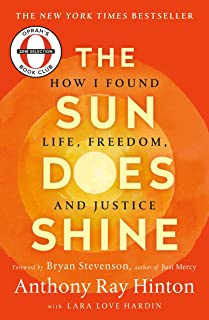 The Sun Does Shine: How I Found Life, Freedom, and Justice
