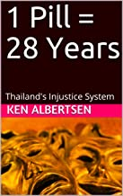1 Pill = 28 Years: Thailand's Injustice System