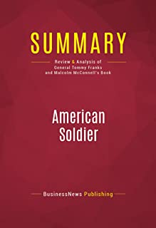 Summary: American Soldier: Review and Analysis of General Tommy Franks and Malcolm McConnell's Book