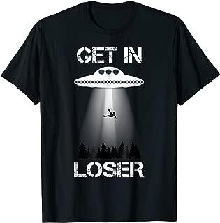 Get In Loser Alien Abduction Shirt UFO Tee Shirt