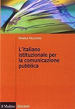 Scaricare Libri L'italiano istituzionale per la comunicazione pubblica PDF