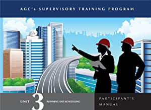 Supervisor Training Program (STP) Unit 3 Participants Manual: Planning and Scheduling