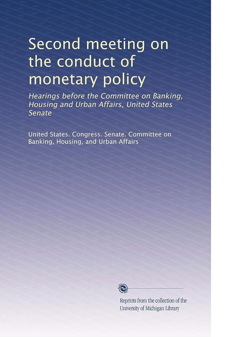 フォーク修復節約するSecond meeting on the conduct of monetary policy: Hearings before the Committee on Banking, Housing and Urban Affairs, United States Senate