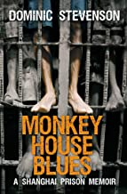 Monkey House Blues: A Shanghai Prison Memoir