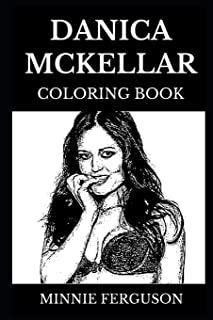 Danica McKellar Coloring Book: Legendary Mathematics Writer and Famous Former Child Actress, Sex Symbol and Cultural Icon Inspired Adult Coloring Book (Danica McKellar Books)