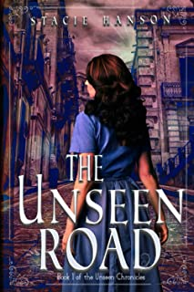 The Unseen Road: Book 1 of the Unseen Chronicles