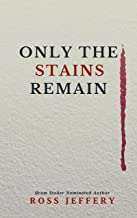 Only The Stains Remain
