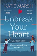 Unbreak Your Heart: An emotional and uplifting love story that will capture readers' hearts Kindle Edition