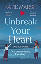 Unbreak Your Heart: An emotional and uplifting love story that will capture readers' hearts