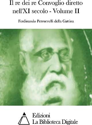 Il re dei re Convoglio diretto nellXI secolo - Volume II