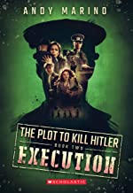 The Execution (The Plot to Kill Hitler #2) (2)